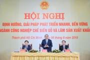 Thủ tướng Nguyễn Xuân Phúc chủ trì hội nghị về chế biến gỗ và lâm sản xuất khẩu