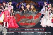 """""""Người mẫu nhí Việt Nam – Model kid Vietnam 2019"""" Các thí sinh nhí khám phá mình qua nhiều thử thách nghệ thuật"""