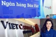 Trái ngược kết quả kinh doanh của hai doanh nghiệp mang họ 'Bản Việt'