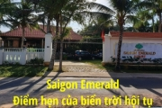 Saigon Emerald - Điểm hẹn của biển trời hội tụ