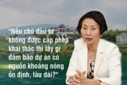 ĐBQH khóa XIII Bùi Thị An: Cơ sở nào Vườn Vua Resort & Villas dám khẳng định có khoáng nóng lâu dài?