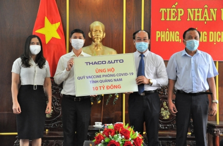 THACO AUTO ủng hộ Quảng Nam 10 tỷ đồng mua vaccine COVID-19